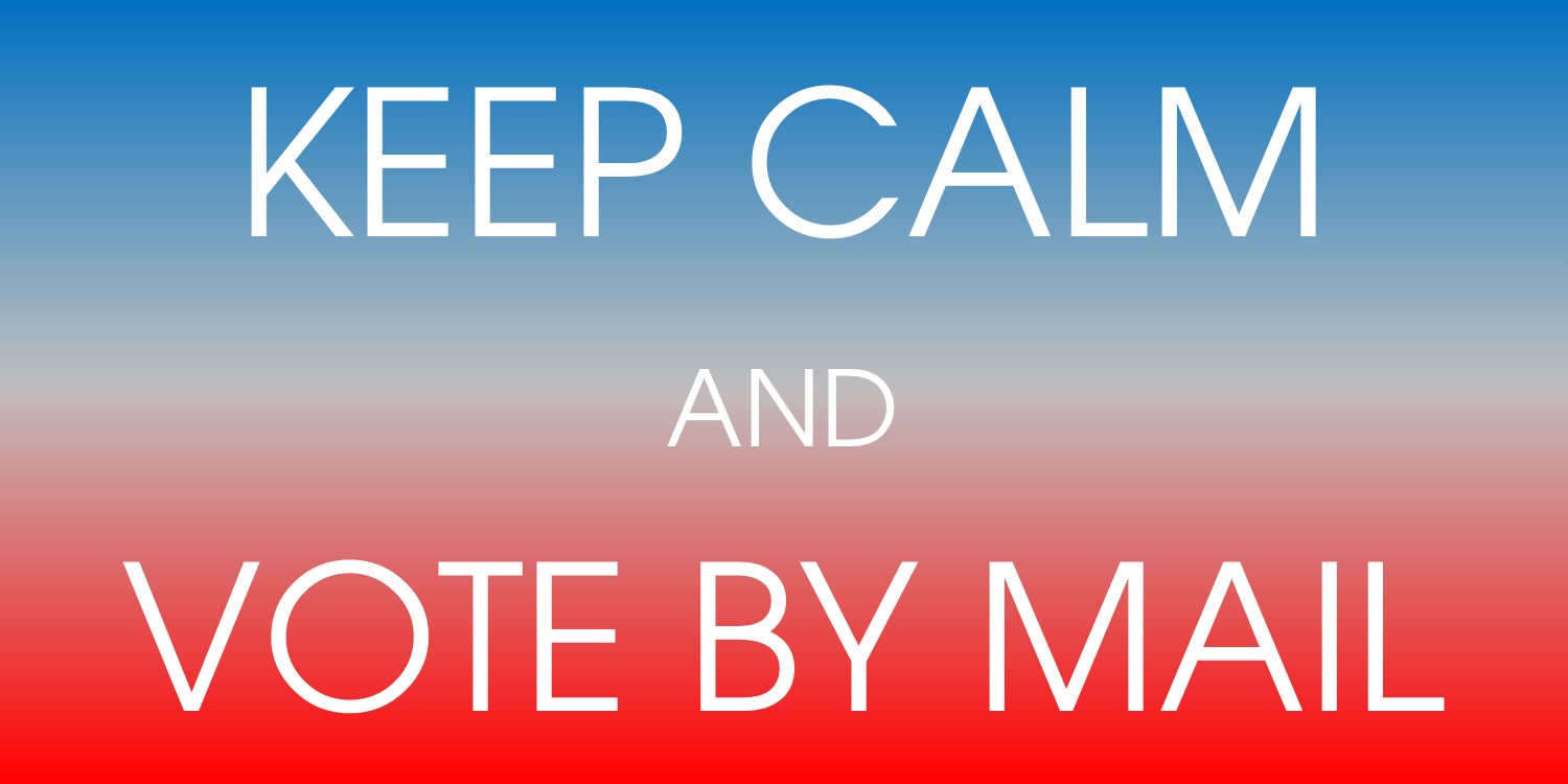 keep Calm & Vote by Mail